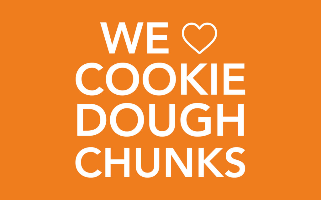 We love Cookie Dough Chunks